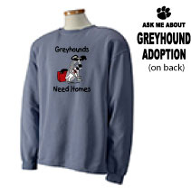P-16 - Greyhounds Need Homes Sweatshirt (P16)